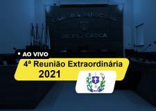 4ª Reunião Extraordinária da Câmara Municipal de Rio Casca 2021