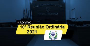 10ª Reunião Ordinária da Câmara Municipal de Rio Casca 2021